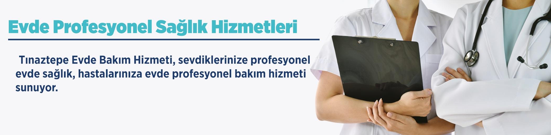 Evde Profesyonel Sağlık Hizmetleri